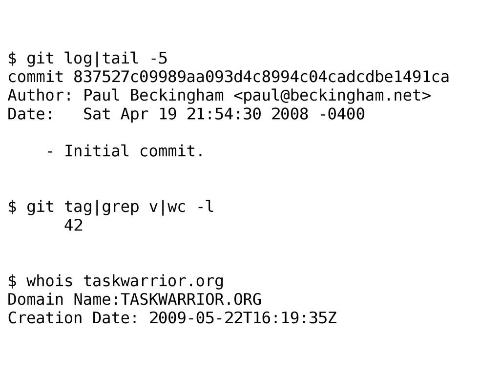 $ git log|tail -5 commit 837527c09989aa093d4c89...