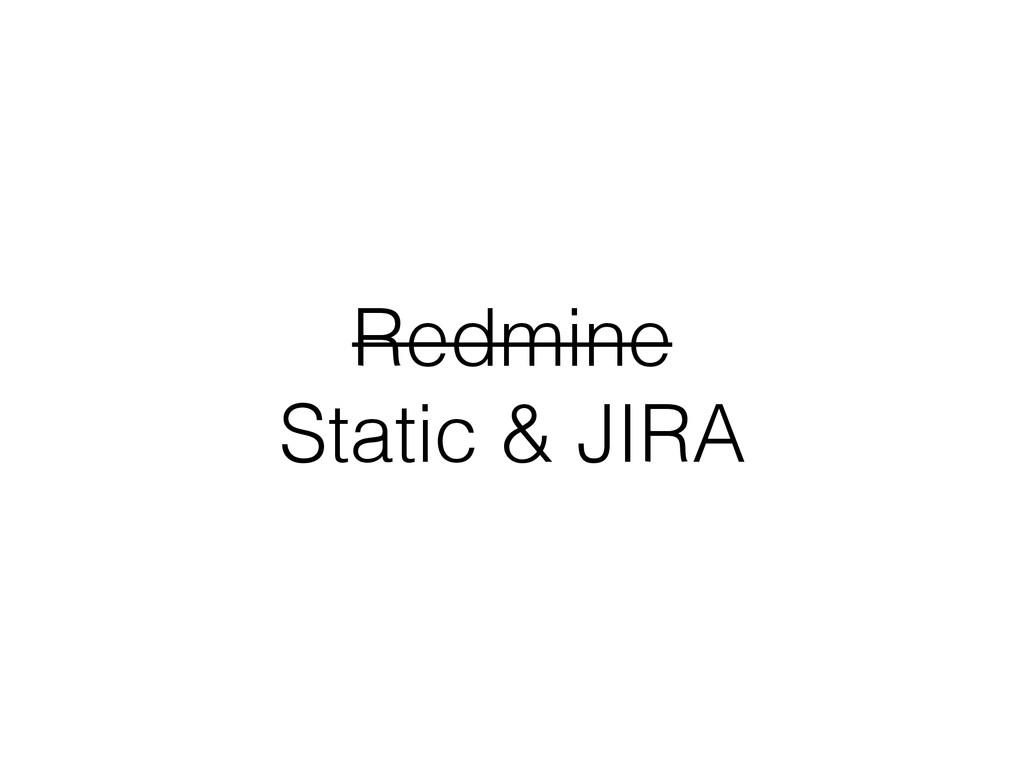 Redmine Static & JIRA