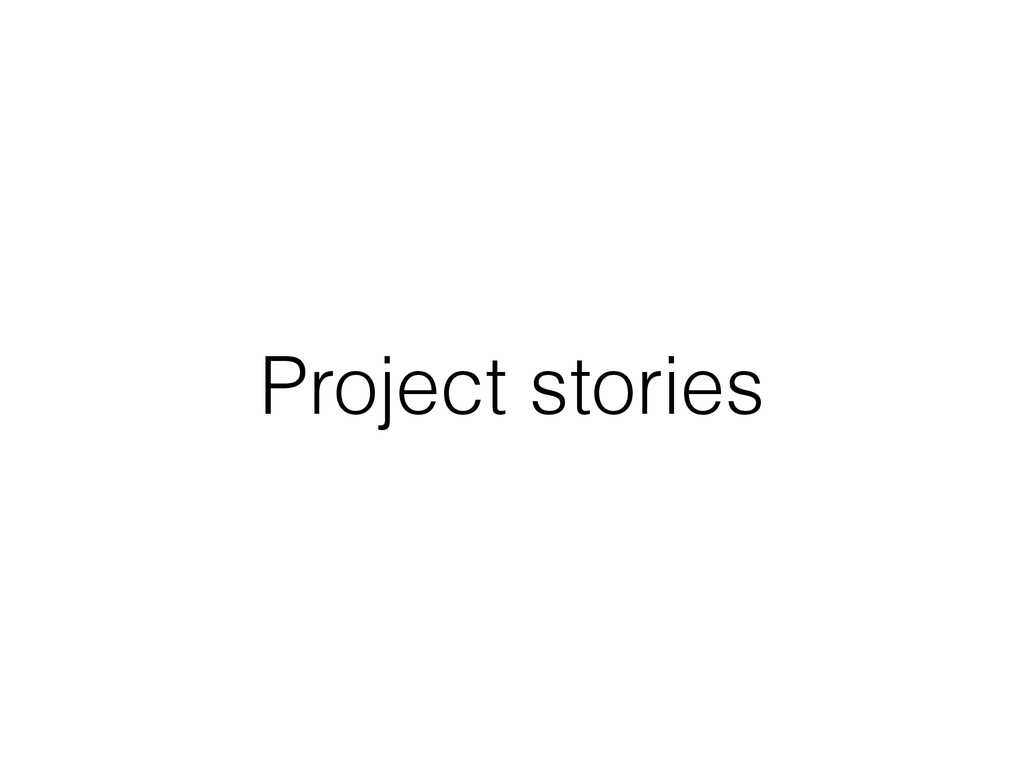 Project stories