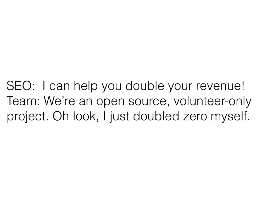 SEO: I can help you double your revenue! Team: ...