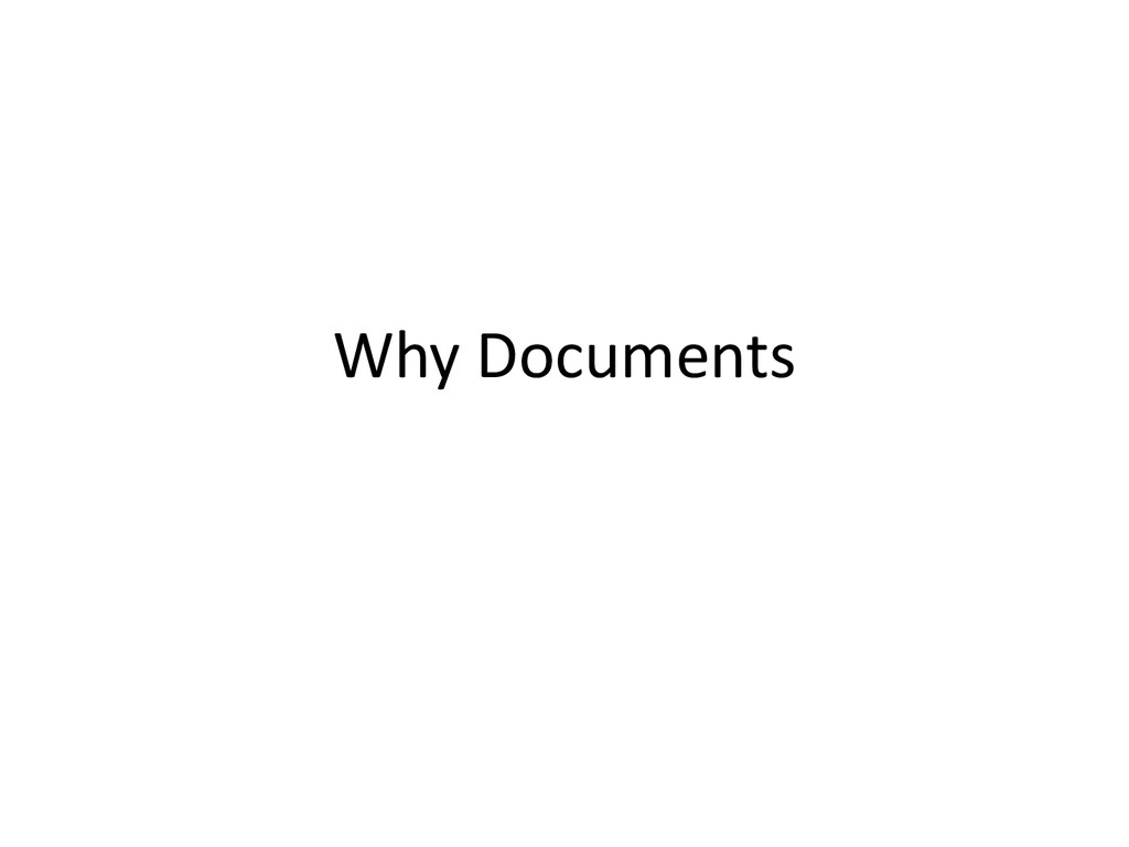 Why Documents