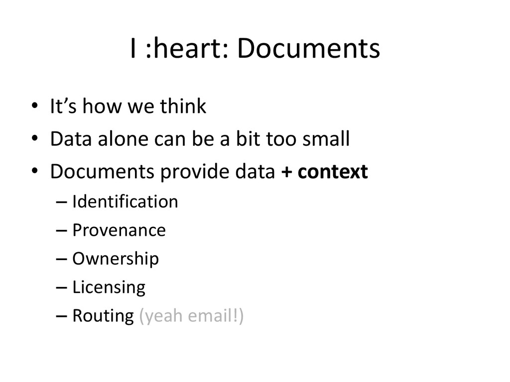I :heart: Documents • It's how we think • Data ...