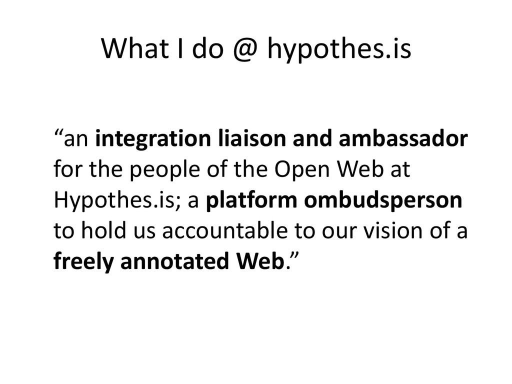 "What I do @ hypothes.is ""an integration liaison..."