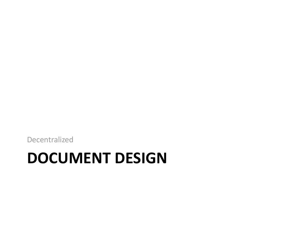 DOCUMENT DESIGN Decentralized
