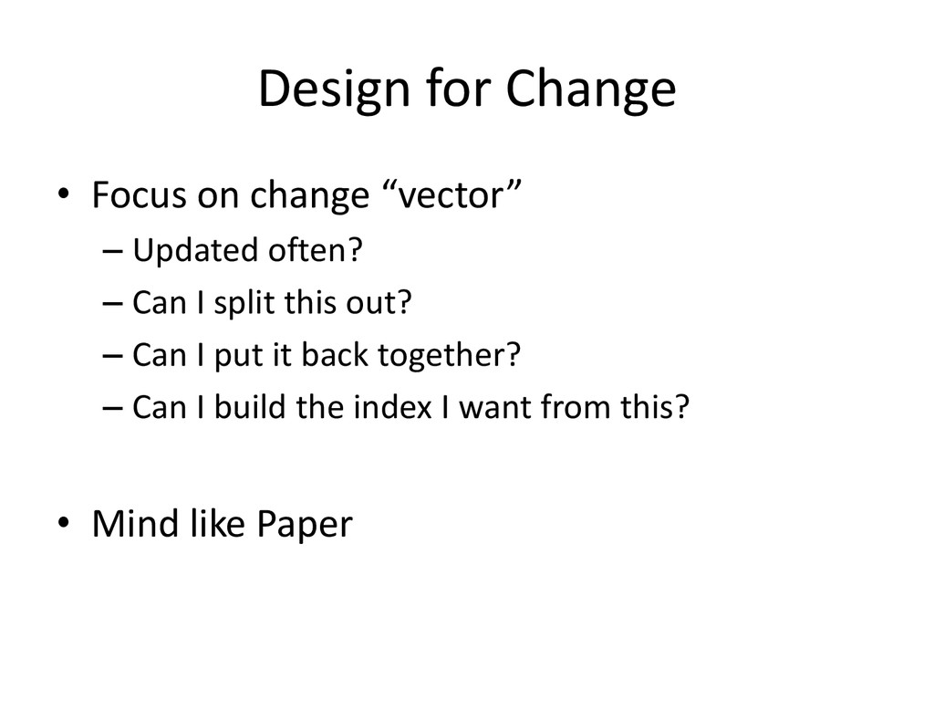 "Design for Change • Focus on change ""vector"" – ..."