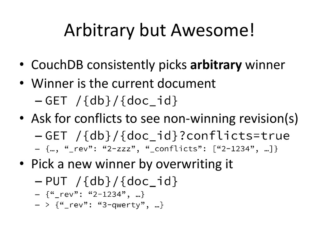 Arbitrary but Awesome! • CouchDB consistently p...