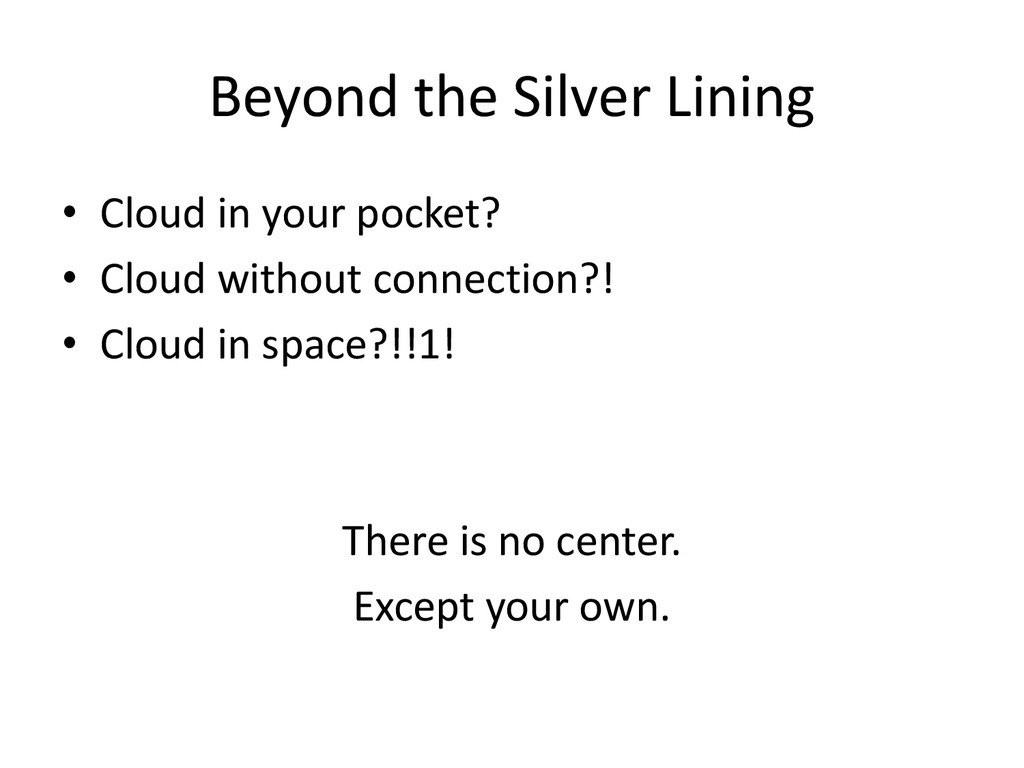 Beyond the Silver Lining • Cloud in your pocket...
