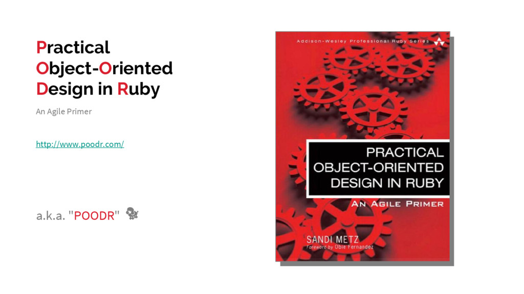 Practical Object-Oriented Design in Ruby http:/...