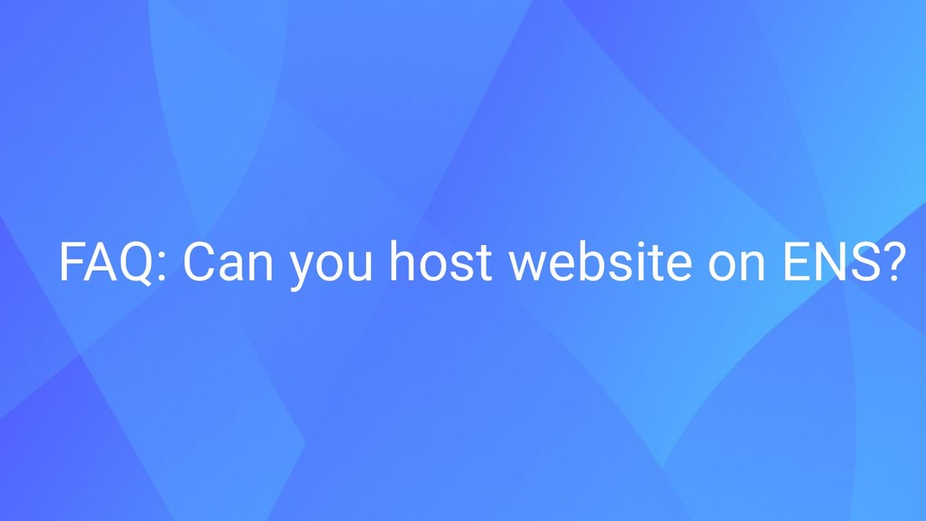 FAQ: Can you host website on ENS?
