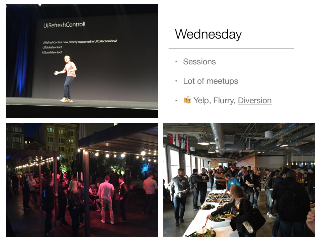 Wednesday • Sessions  • Lot of meetups  •  Yelp...