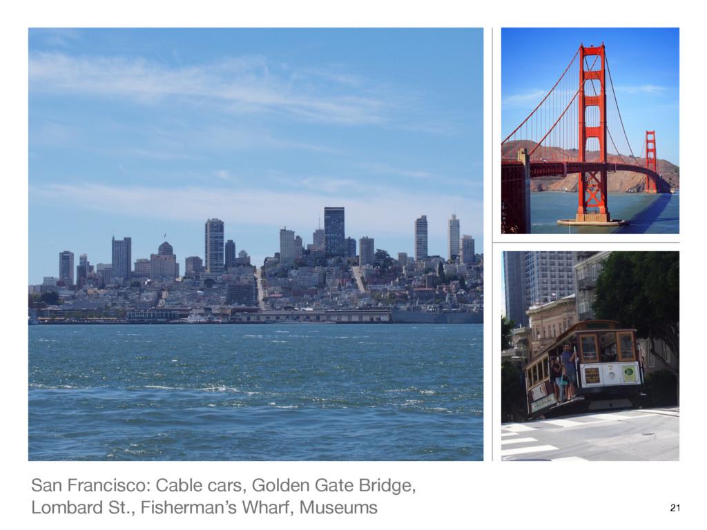 San Francisco: Cable cars, Golden Gate Bridge, ...