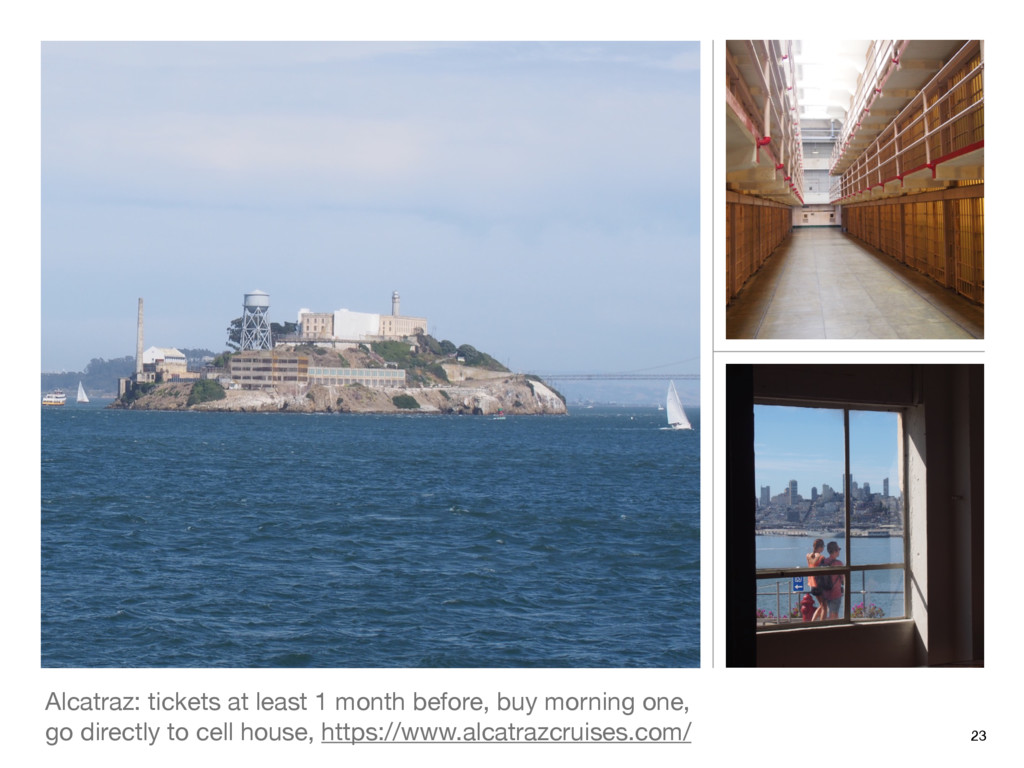 Alcatraz: tickets at least 1 month before, buy ...