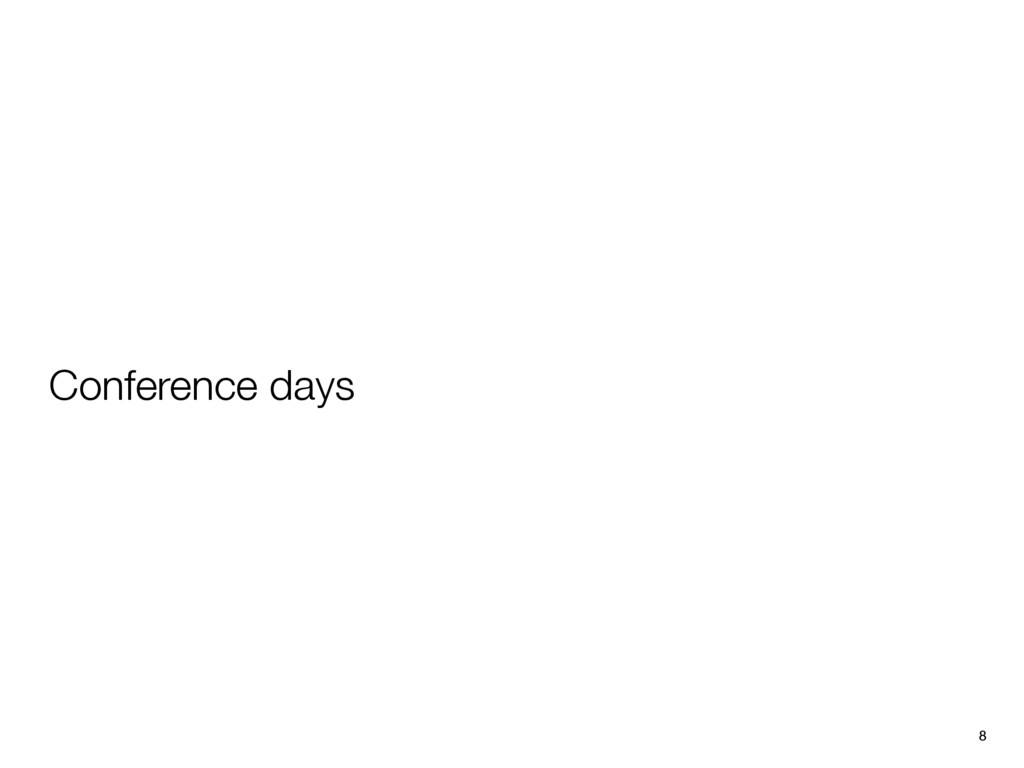 Conference days 8