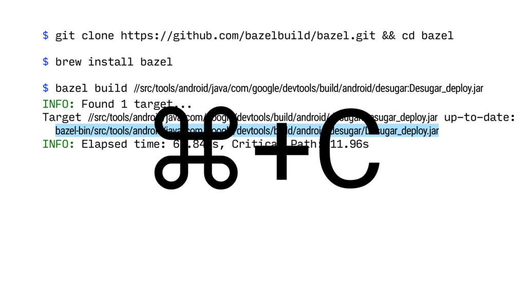 $ git clone https://github.com/bazelbuild/bazel...