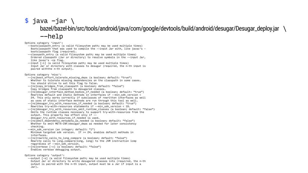 $ java -jar \ bazel/bazel-bin/src/tools/android...