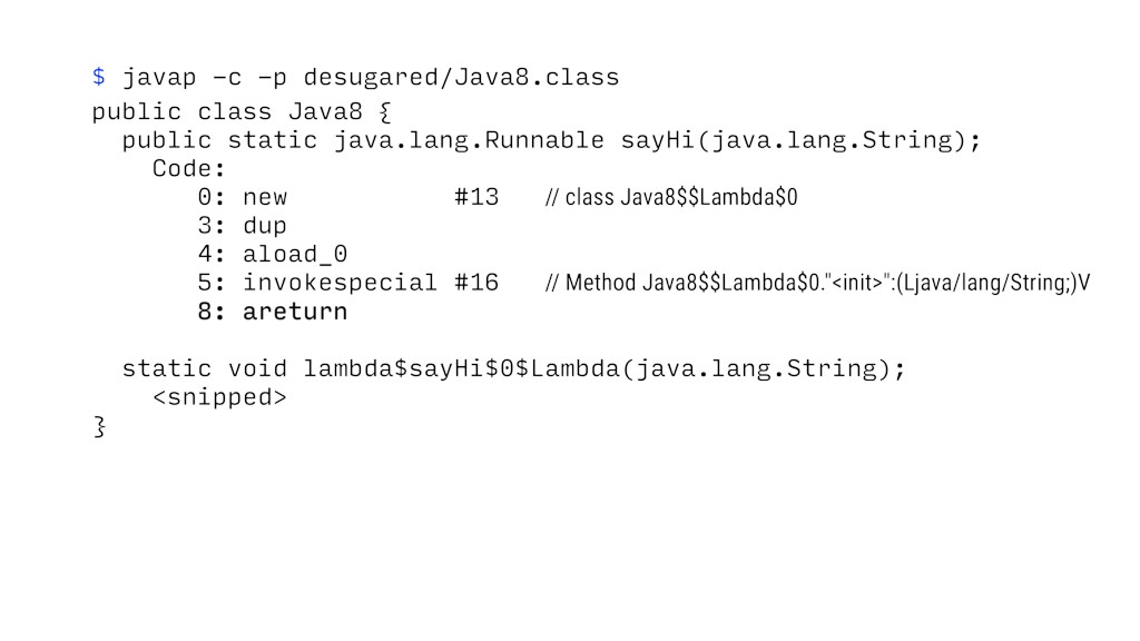 $ javap -c -p desugared/Java8.class public clas...