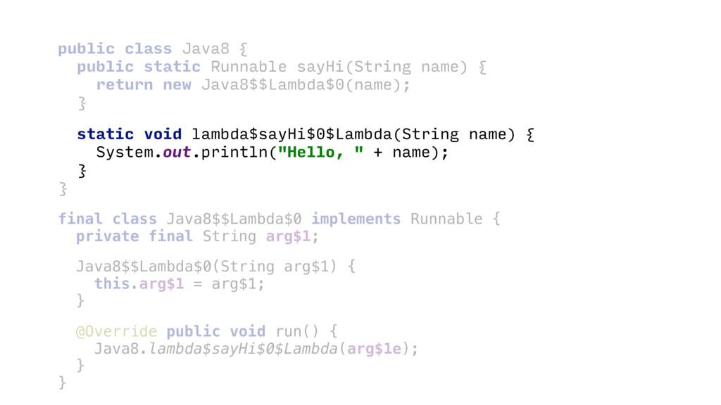 public class Java8 { public static Runnable say...