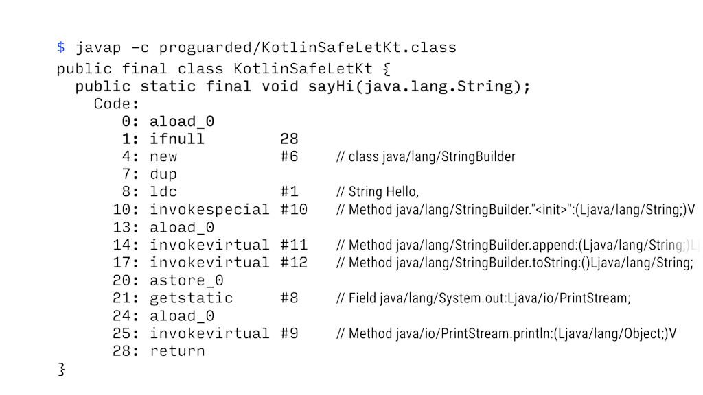 $ javap -c proguarded/KotlinSafeLetKt.class pub...
