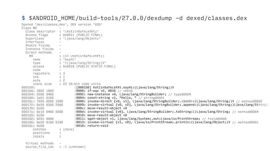 $ $ANDROID_HOME/build-tools/27.0.0/dexdump -d d...