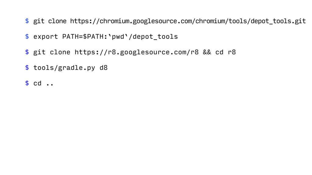 $ git clone https://chromium.googlesource.com/c...