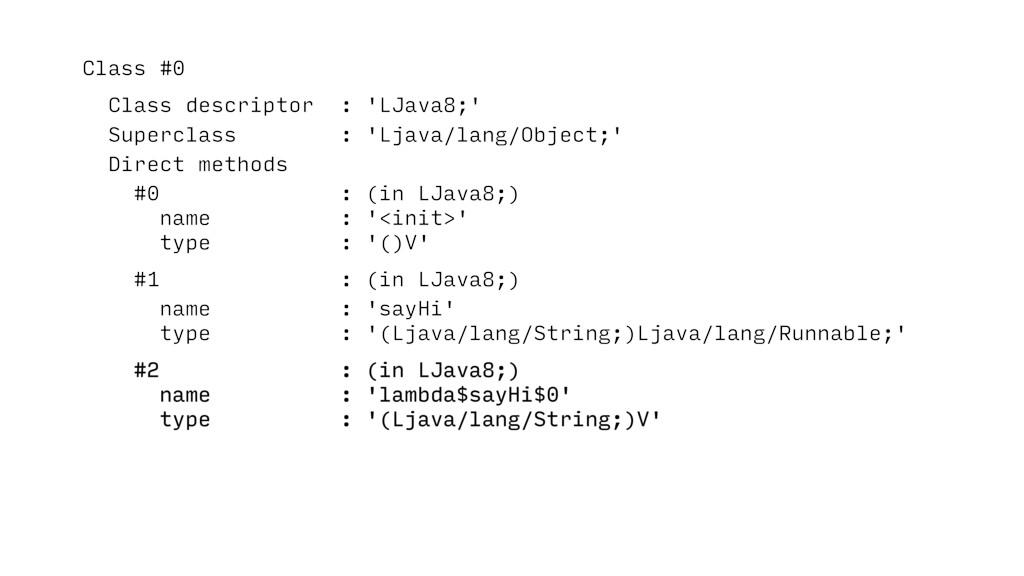 Class #0 Class descriptor : 'LJava8;' Superclas...