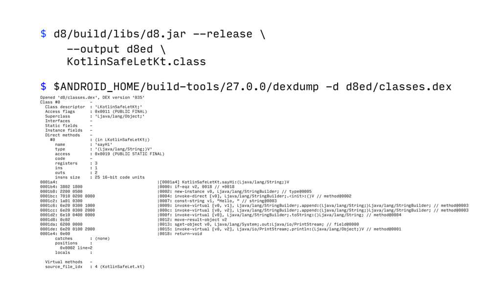 $ d8/build/libs/d8.jar --release \ --output d8e...
