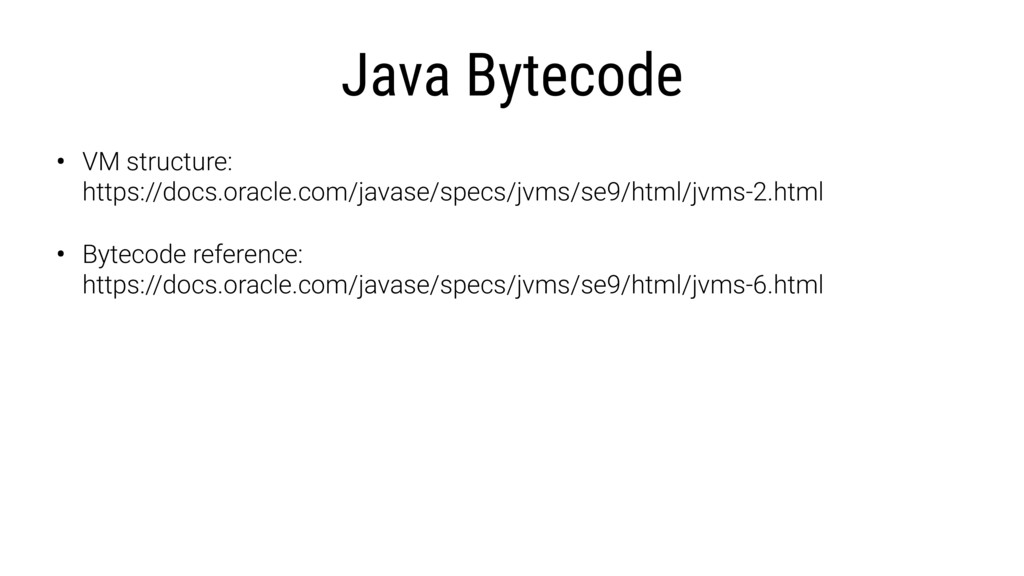 Java Bytecode • VM structure: https://docs.ora...