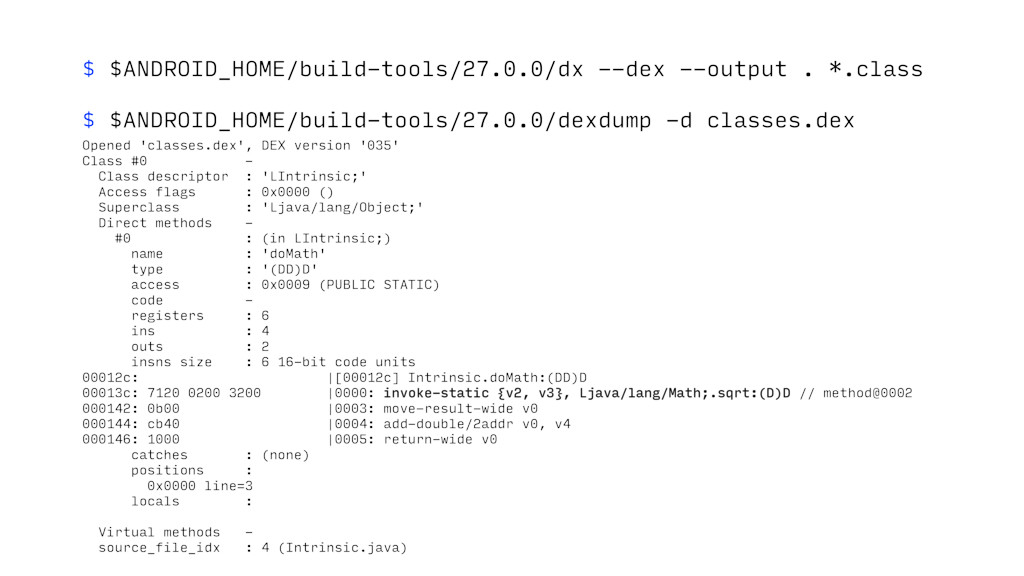 $ $ANDROID_HOME/build-tools/27.0.0/dx --dex --o...