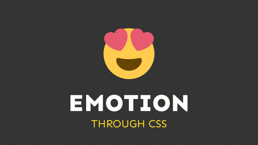 EMOTION THROUGH CSS