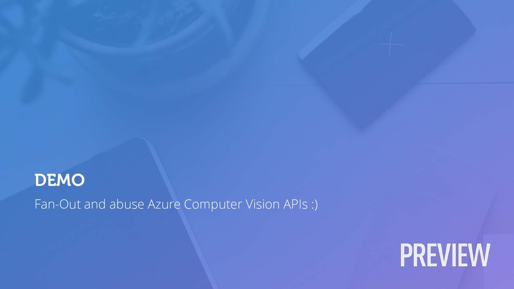 Fan-Out and abuse Azure Computer Vision APIs :)...