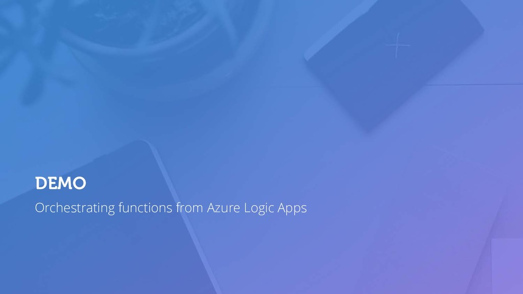 Orchestrating functions from Azure Logic Apps D...
