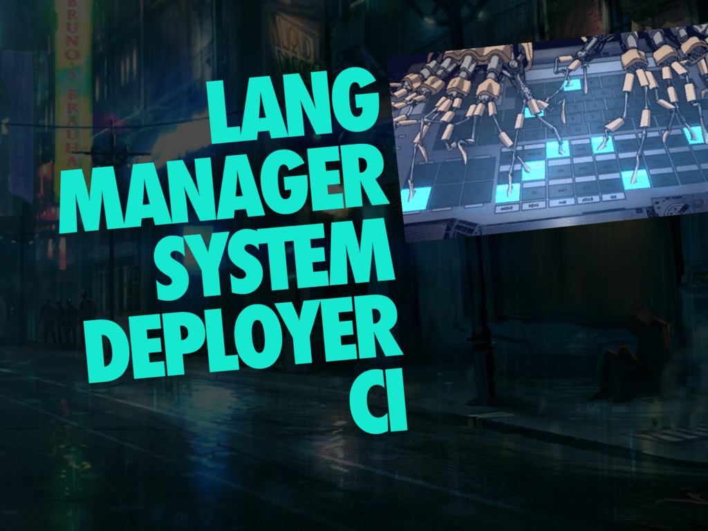 LANG MANAGER SYSTEM DEPLOYER CI