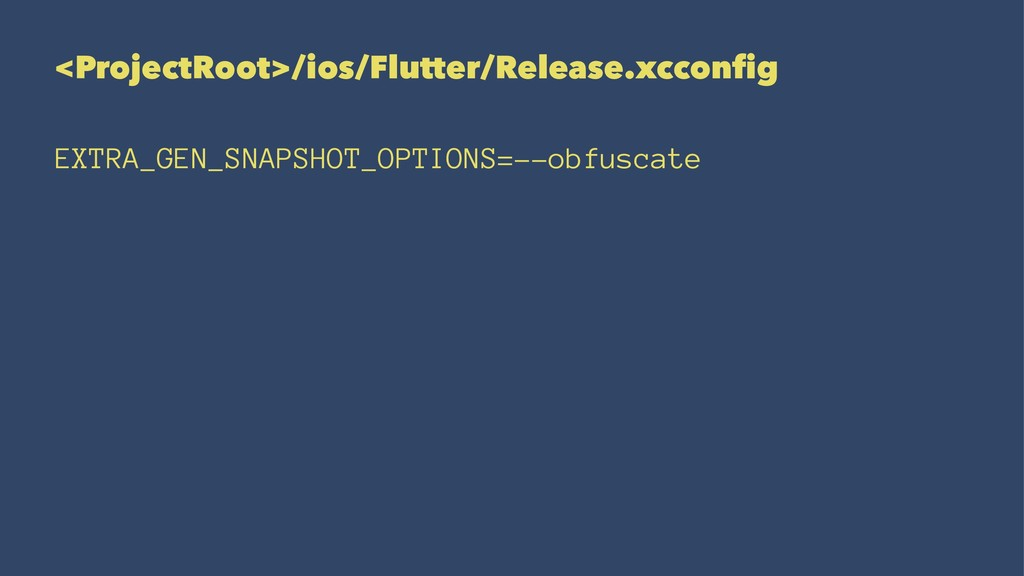 <ProjectRoot>/ios/Flutter/Release.xcconfig EXTRA...