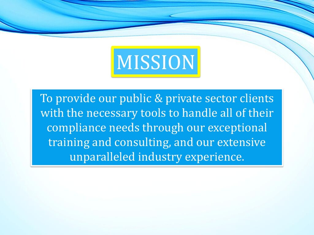 MISSION To provide our public & private sector ...