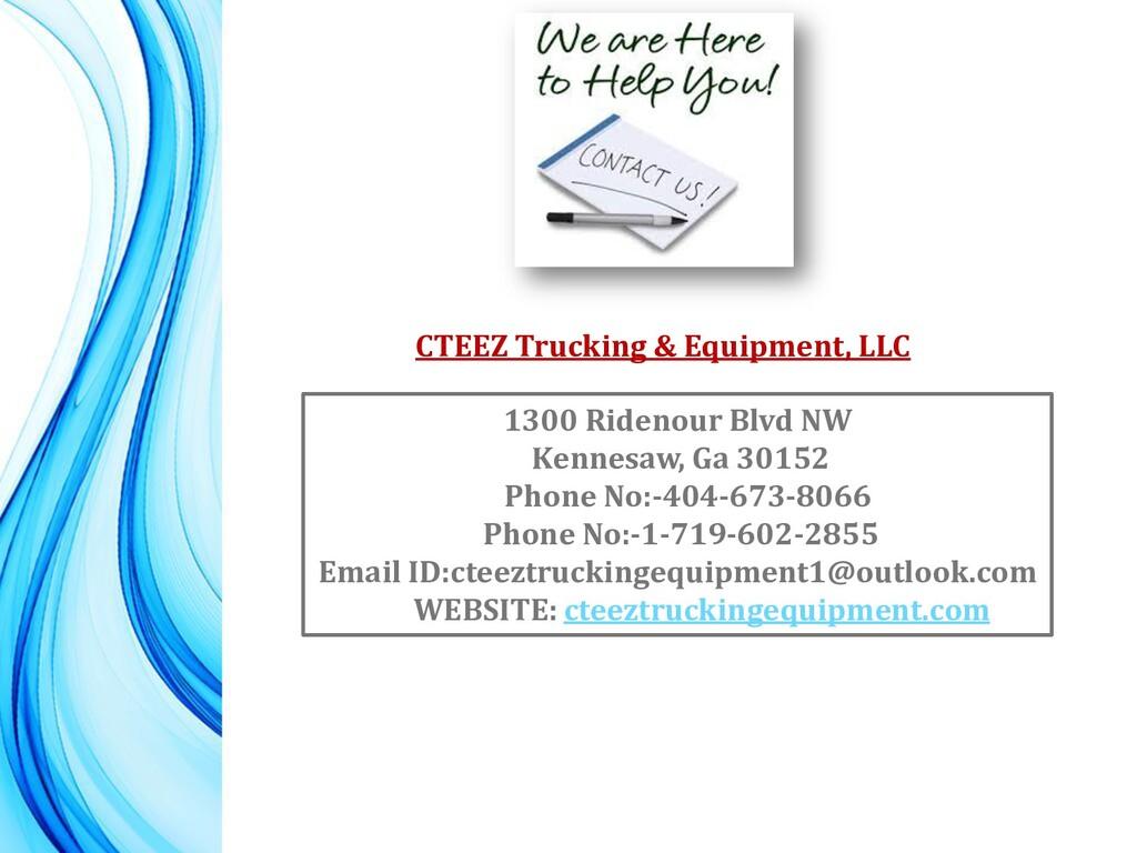 CTEEZ Trucking & Equipment, LLC 1300 Ridenour B...