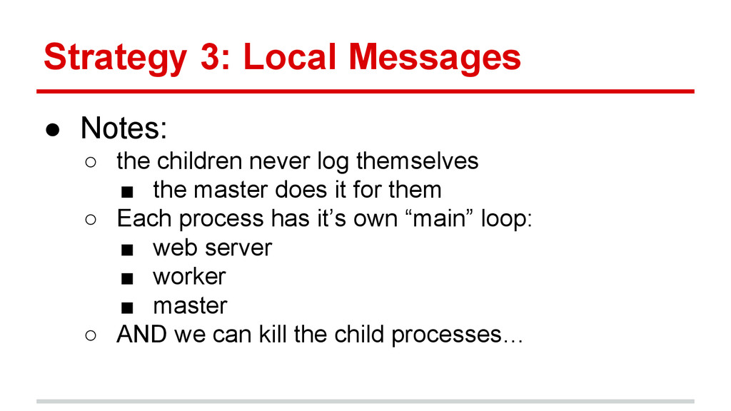 Strategy 3: Local Messages ● Notes: ○ the child...