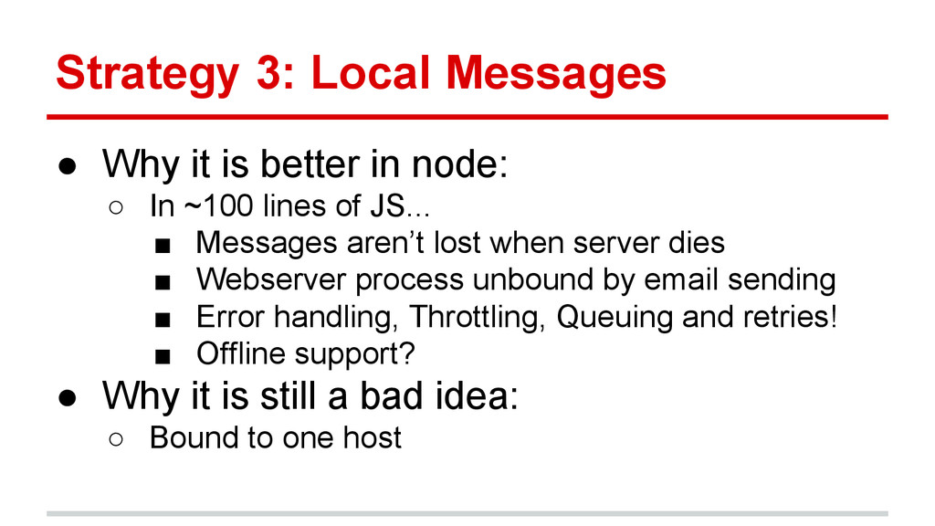 Strategy 3: Local Messages ● Why it is better i...