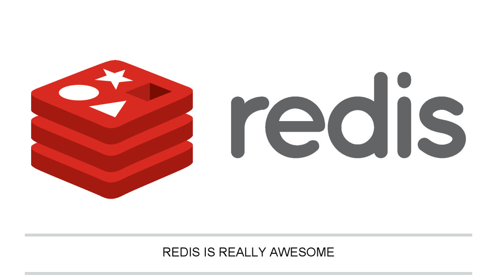 REDIS IS REALLY AWESOME