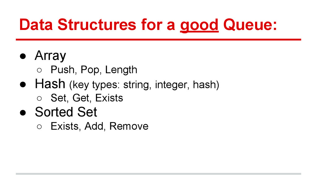 Data Structures for a good Queue: ● Array ○ Pus...