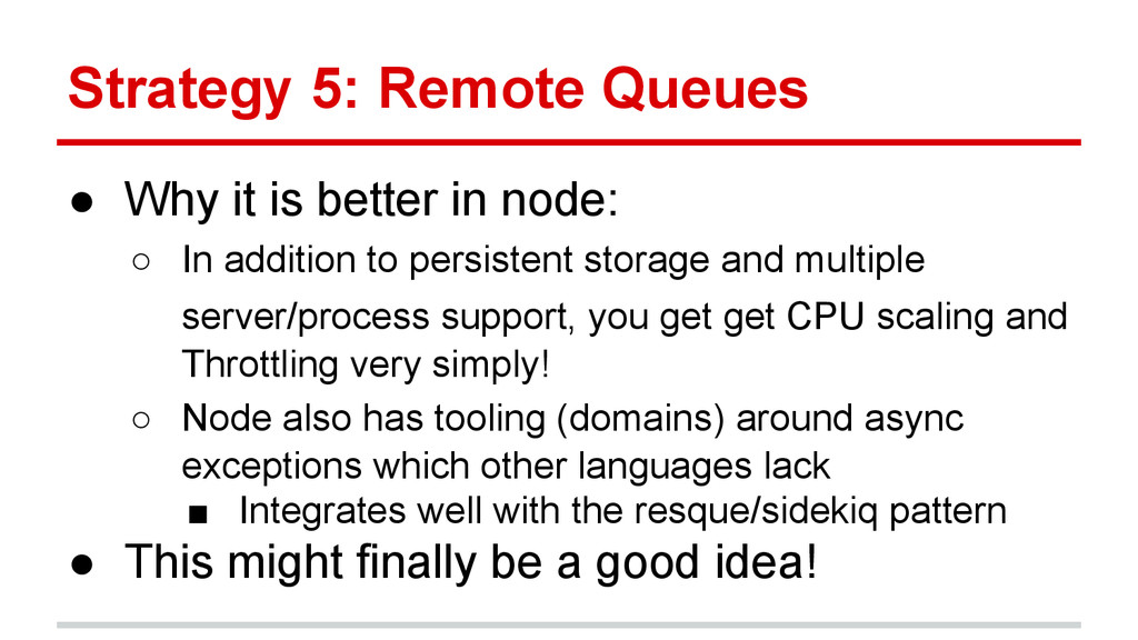 Strategy 5: Remote Queues ● Why it is better in...