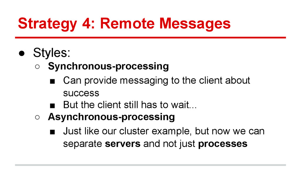 Strategy 4: Remote Messages ● Styles: ○ Synchro...