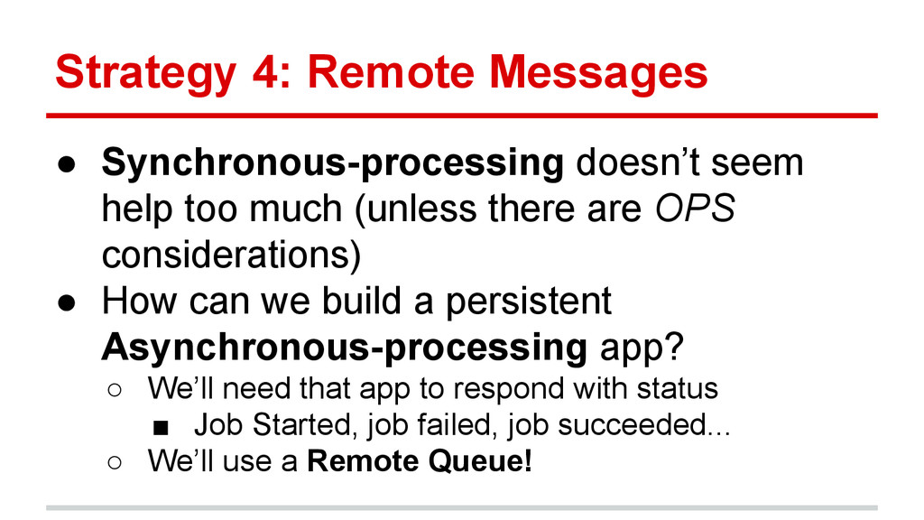 Strategy 4: Remote Messages ● Synchronous-proce...