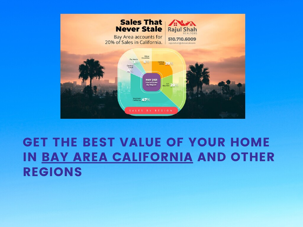 GET THE BEST VALUE OF YOUR HOME IN BAY AREA CAL...