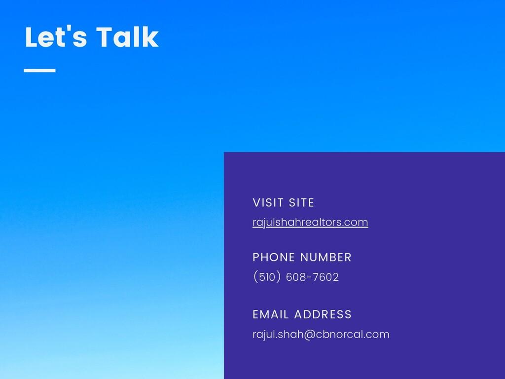 Let's Talk VISIT SITE rajulshahrealtors.com PHO...