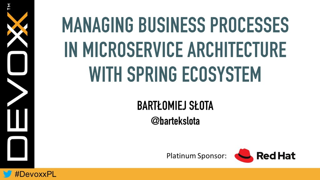 MANAGING BUSINESS PROCESSES IN MICROSERVICE ARC...