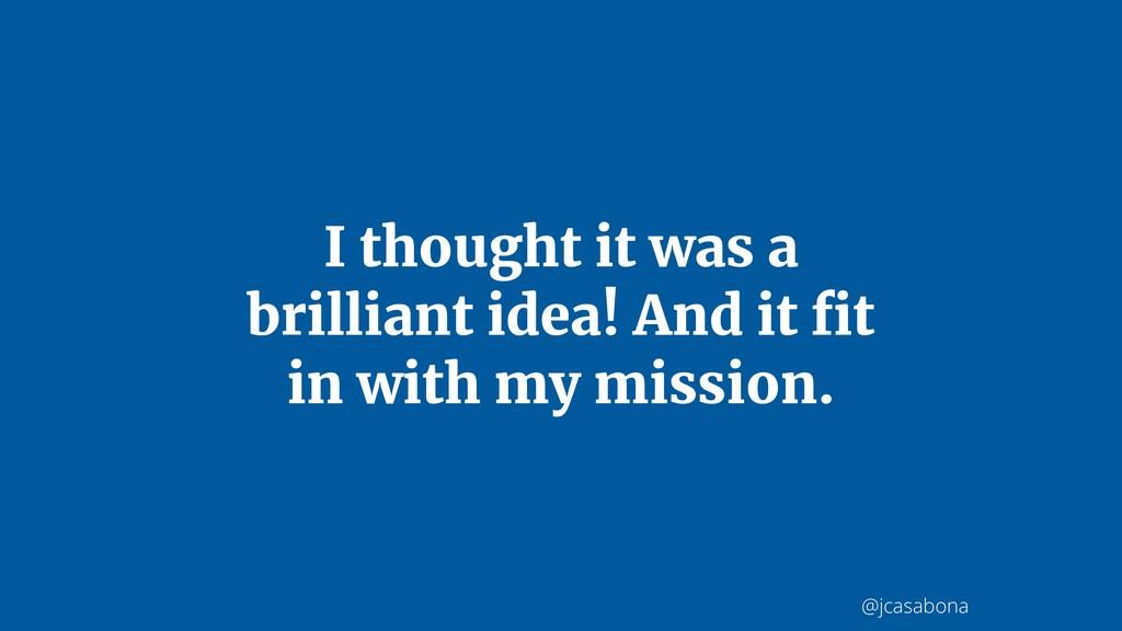@jcasabona I thought it was a brilliant idea! A...