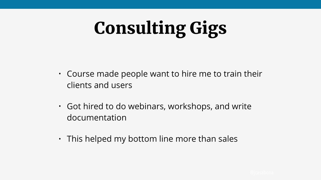 @jcasabona Consulting Gigs • Course made people...
