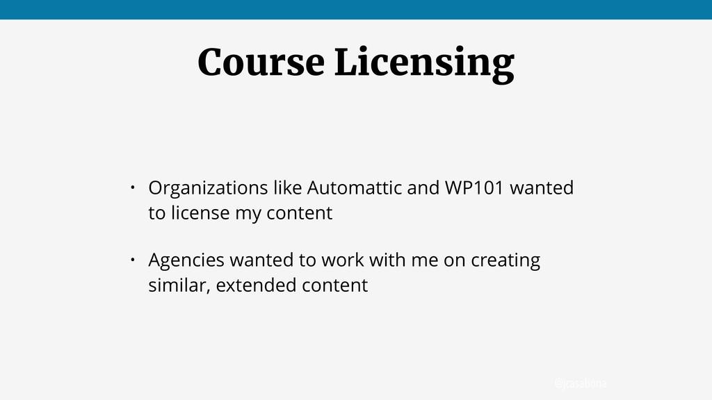 @jcasabona Course Licensing • Organizations lik...