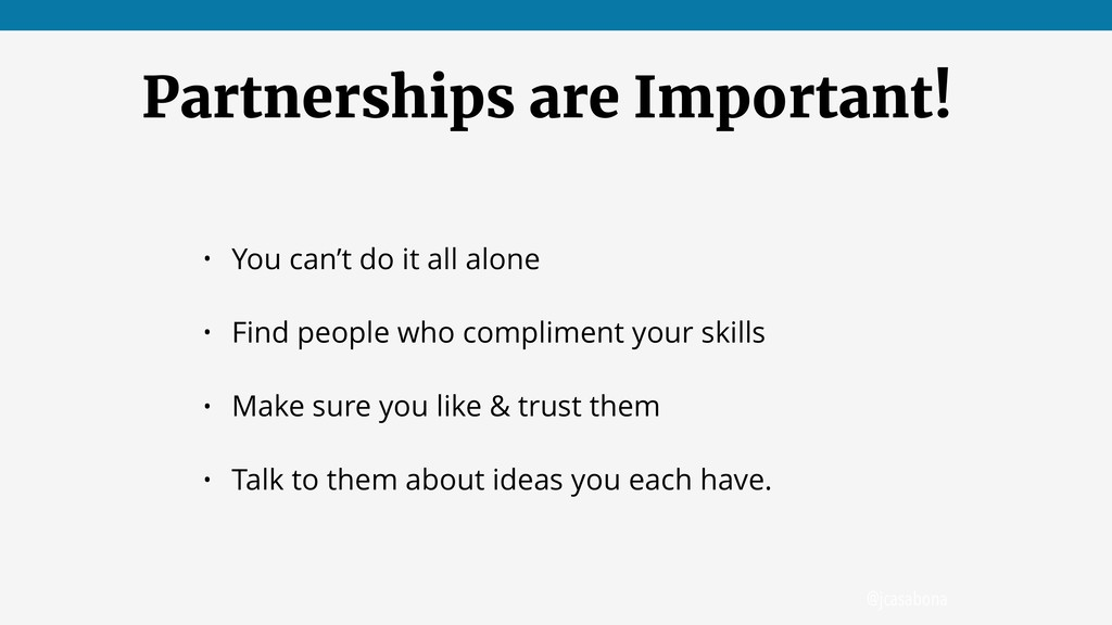 @jcasabona Partnerships are Important! • You ca...
