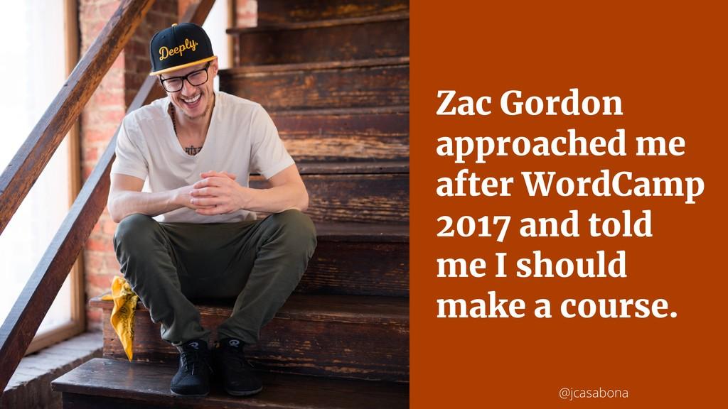 @jcasabona Zac Gordon approached me after WordC...